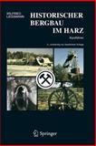 Historischer Bergbau im Harz : Kurzführer, Liessmann, Wilfried, 3540313273