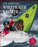 The Essential Whitewater Kayaker : A Complete Course, Bennett, Jeff, 007134327X