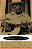 I Say Me for a Parable : The Oral Autobiography of Mance Lipscomb, Texas Bluesman, Lipscomb, Mance, 0393333272