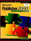 Microsoft Publisher 2000 : QuickTorial, Eisch, Mary Alice, 0538723270