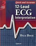 Quick and Accurate 12-Lead ECG Interpretation, Davis, Dale, 0781723272