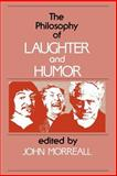 The Philosophy of Laughter and Humor, Morreall, John, 0887063276