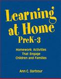 Learning at Home, PreK-3 : Homework Activities That Engage Children and Families, , 1412963273
