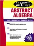 Schaum's Outline of Abstract Algebra, Jaisingh, Lloyd R. and Ayres, Frank, 0071403272