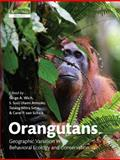 Orangutans : Geographic Variation in Behavioral Ecology and Conservation, , 0199213275
