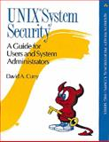 UNIX System Security : A Guide for Users and System Administrators, Curry, David A., 0201563274