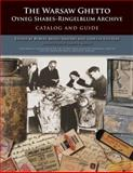 The Warsaw Ghetto Oyneg Shabes-Ringelblum Archive : Catalog and Guide, , 0253353270