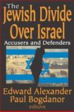 The Jewish Divide over Israel : Accusers and Defenders, , 0765803275