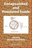 Encapsulated and Powdered Foods, Onwulata, Charles and Konstance, Richard P., 0824753275