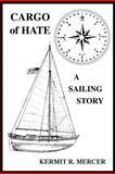 Cargo of Hate, Kermit R. Mercer, 1466963271