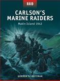 Carlson's Marine Raiders - Makin Island 1942, Gordon Rottman, 1472803272