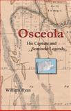 Osceola His Capture and Seminole Legends, William P. Ryan, 1494753278