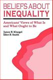 Beliefs about Inequality 9780202303277