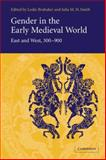 Gender in the Early Medieval World : East and West, 300-900, , 0521013275
