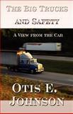 The Big Trucks and Safety, Otis E. Johnson, 144899327X