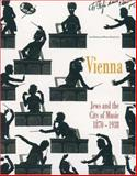 Vienna - Jews and the City of Music, Botstein, Leon, 1931493278
