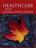 Health Care for an Ageing Population : Meeting the Challenge, Jamison, Jennifer R., 0443103275