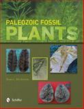 Paleozoic Fossil Plants, Bruce L. Stinchcomb, 0764343270