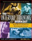 The Interval Training Workout, Joseph T. Nitti and Kimberlie Nitti, 0897933273