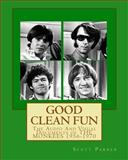 Good Clean Fun: the Audio and Visual Documents of the MONKEES 1956-1970, Scott Parker, 1492753270