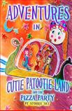 Adventures in Cutie Patootie Land and the Pizza Party, Starrie Sky and Jack Sky, 1493743279