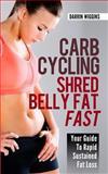 Carb Cycling Shred Belly Fat Fast, Darrin Wiggins, 149435327X