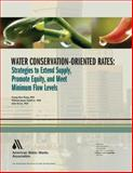 Water Conservation-Oriented Rates, Smith, William J. and Byrne, John, 1583213279