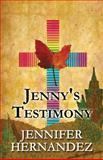 Jenny's Testimony, Jennifer Hernandez, 1630043273
