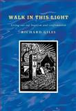 Walk in This Light, Richard Giles, 1848253273
