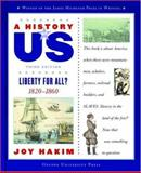 Liberty for All?, 1820-1860, Joy Hakim, 0195153278
