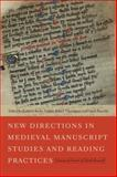 New Directions in Medieval Manuscript Studies and Reading Practices : Essays in Honor of Derek Pearsall, , 0268033277