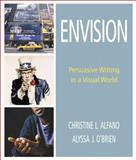 Envision : Persuasive Writing in a Visual World, Alfano, Christine L. and O'Brien, Alyssa J., 0321183274