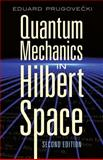 Quantum Mechanics in Hilbert Space, Prugovecki, Eduard, 0486453278