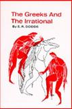 The Greeks and the Irrational, Dodds, Eric R., 0520003276