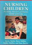 Nursing Children : Psychology, Research and Practice, Taylor, Jayne and Muller, Dave, 0748733272