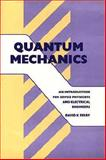 Quantum Mechanics : An Introduction for Device Physicists and Electrical Engineers, David K. Ferry, 0750303271