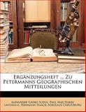 Ergänzungsheft Zu Petermanns Geographischen Mitteilungen, Alexander Georg Supan and Paul Max Harry Langhans, 1147153272