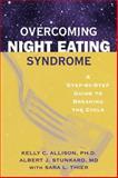 Overcoming Night Eating Syndrome, Kelly C. Allison and Albert J. Stunkard, 1572243279
