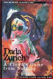 Dada Zurich Vol. II : A Clown's Game for Nothing, Karl Riha, 0816173281