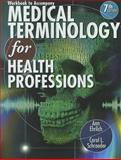 Workbook for Ehrlich/Schroeder's Medical Terminology for Health Professions, 7th, Ehrlich, Ann and Schroeder, Carol L., 1111543283