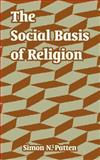 The Social Basis of Religion, Patten, Simon Nelson, 1410213285