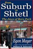 From Suburb to Shtetl : The Jews of Boro Park, Mayer, Egon, 141281328X