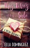 This Love's Not for Sale, Ella Dominguez, 1492253286