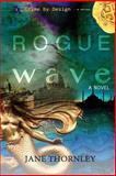 Rogue Wave, Jane Thornley, 1495463281