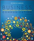 Business Communication : Developing Leaders for a Networked World, Cardon, Peter W., 0073403288
