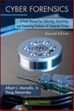 Cyber Forensics : A Field Manual for Collecting, Examining, and Preserving Evidence of Computer Crimes, Marcella, Albert J., Jr. and Menendez, Doug, 0849383285