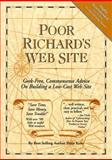 Poor Richard's Web Site : Geek-Free, Commonsense Advice on Building a Low-Cost Web Site, Kent, Peter, 0966103289