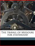The Travail of Missouri for Statehood, Walter Barlow Stevens, 1149563281