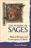 Making of Sages : Biblical Wisdom and Contemporary Culture, Morgan, Donn F., 1563383284