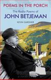 Poems in the Porch : The Radio Poems of John Betjeman, , 1847063284